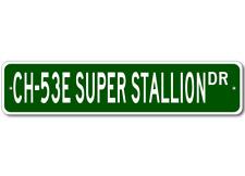 CH-53E CH53E SUPER STALLION Street Sign - High Quality