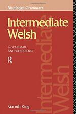 Intermediate Welsh: A Grammar and Workbook (Grammar Workbooks)-Gareth King