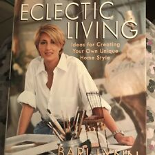 Eclectic Living : Ideas for Creating Your Own Unique Home Style