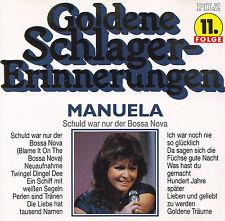 MANUELA - CD - GOLDENE SCHLAGER-ERINNERUNGEN - Schuld war nur der Bossa Nova