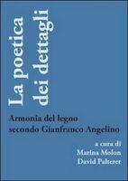 La poetica dei dettagli. Armonia del legno secondo Gianfranco Angelino -  ER