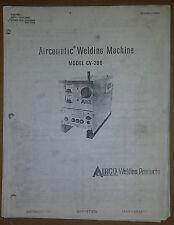Airco AIRCOMATIC WELDING MACHINE MODEL CV200 INSTRUCTION&PARTS MANUAL ADI1652-1