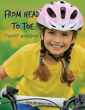 From Head to Toe Student Workbook : A Close-Up and Personal Look at the Human...