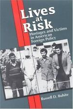 Lives at Risk: Hostages and Victims in American Foreign Policy (Paperback or Sof