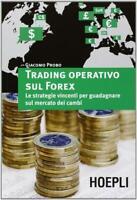 Trading operativo sul Forex. Le strategie vincenti per gua... - Probo Giacomo