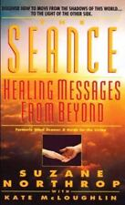 Seance : Healing Messages from Beyond by Suzane Northrop (1995, Paperback)