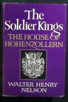 The Soldier Kings: The House of Hohenzollern Nelson HB/DJ 1970 Illusts VG+/VG