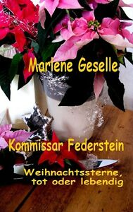 Ebook - Weihnachtssterne, tot oder lebendig - Kommissar Ferderstein 4. Fall