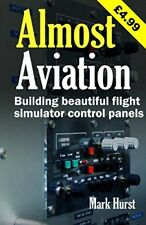 Almost Aviation: Building beautiful flight simulator control panels New