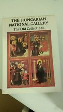 The Hungarian National Gallery, the old collections Hardcover – 1984 by Eniko Bu