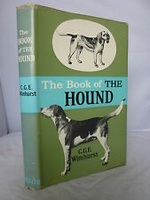 The Book of the Hound by C G E Wimhurst HB DJ Illustrated 1964