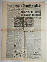 N668 La Une Du Journal L'humanité 14 février 1945 Budapest nettoyer allemand