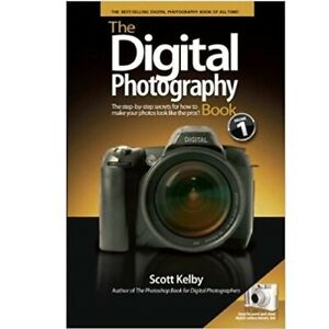 The Digital Photography Book : The Step-by-Step Secrets for How to Make Your...