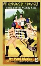The Training of a Ponygirl: Book Two of the Maddy Saga (Paperback or Softback)