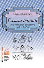 Escuela Infantil : Una Institucisn Educativa de 0 a 5 Anos by Ana Sool and...
