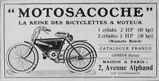 PUBLICITÉ DE PRESSE 1911 MOTOSACOCHE  LA REINE DES BICYCLETTES A MOTEUR