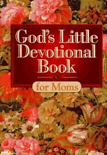 Gods Little Devotional Book for Moms (Gods Little Devotional Books) by Honor B