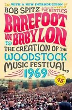 Barefoot in Babylon The Creation of the Woodstock Music Festival 1969 book 2014