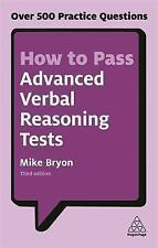 Cómo pasar pruebas avanzadas de razonamiento verbal/Mike Bryon 9780749480172