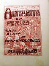 ZOROASTRE/AINYAHITA/EN PERLES/O.Z.A.HANISH/ED MAZDAZNAN/GENEVE/1938/500 EX/RARE