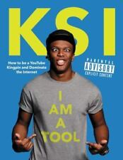 I Am a Tool: How to Be a YouTube Kingpin and Dominate the Internet by KSI
