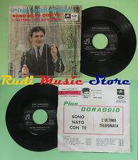 LP 45 7'' PINO DONAGGIO Sono nato con te L'ultima telefonata 1965 italy no cd mc