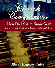 NEW Church Companion: How do I Get to Know God? by Alice Hargrove Cutts