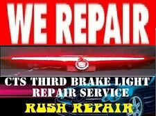 CADILLAC CTS BRAKE THIRD BRAKE LIGHT REPAIR SERVICE (FIts 2003-2007)