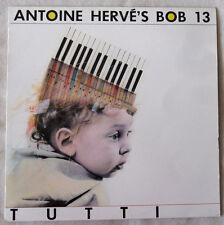 33 TOURS ANTOINE HERVE'S BOB 13 TUTTI MUSIDISC P 967 en 1985