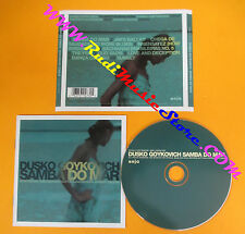 CD DUSKO GOYKOVICH Samba Do Mar 2003 Germany ENJA ENJ-9473 2 no lp mc dvd (CS62)