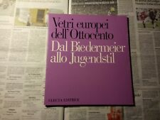 VETRI EUROPEI DELL'OTTOCENTO Dal Biedermeier allo Jugendstil - Electa
