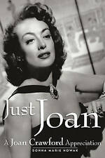 NEW Just Joan: A Joan Crawford Appreciation by Donna Marie Nowak