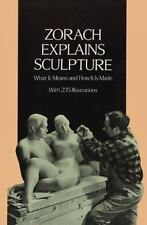 Zorach Explains Sculpture: What It Means and How It Is Made (Dover Art