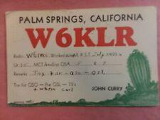 New listing Palm Springs, California- John Curry- W6Klr- 1934- Qsl