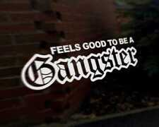 FEELS GOOD TO BE A GANGSTER car vinyl decal vehicle bike graphic bumper sticker
