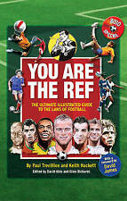 You are the Ref: The Ultimate Illustrated Guide to the Laws of Football, Hackett