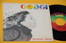 """LORETTA GOGGI 7"""" 45 (NO LP ) IL MIO PROSIMO AMORE ORIG 1981 EX+"""
