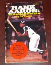 Hank Aaron the man who beat the Babe by Phil Musick 1974