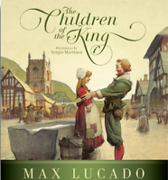 NEW The Children of the King Christian Hardcover Kids Story Book By Max Lucado