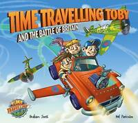 Time Travelling Toby and the Battle of Britain, Paperback by Jones, Graham; P...