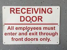 Receiving Door - Metal Sign White Black Sign