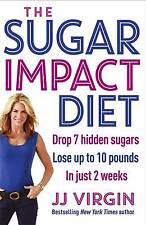 The Sugar Impact Diet: Drop 7 hidden sugars, los, Virgin, JJ, New
