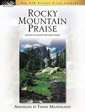 Rocky Mountain Praise - Hymns of Ascent for Solo Piano Arr by Frank Milholland