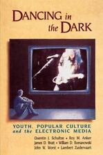 Dancing in the Dark: Youth, Popular Culture, and the Electronic Media (Paperback