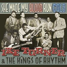 IKE TURNER - SHE MADE MY BLOOD RUN & THE KINGS OF RHYTHM   CD NEW+