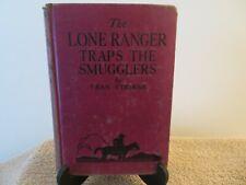 The Lone Ranger Traps The Smugglers HC Fran Striker 1941 Grosset & Dunlap