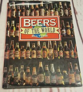 Beers of the World Book By Bill Yenne Hardback 1994 History Legend