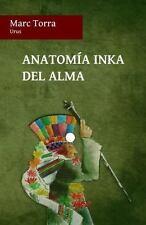 Anatom�a Inka Del Alma by Marc Torra (2013, Paperback)