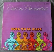 Patrick Hernandez, born to be alive / i give you rendez vous, Maxi Vinyl