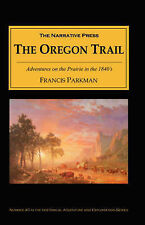 The Oregon Trail: Adventures on the Prairie in the 1840's by Francis Parkman
